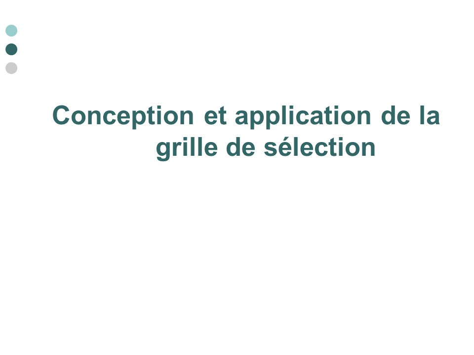 Conception et application de la grille de sélection