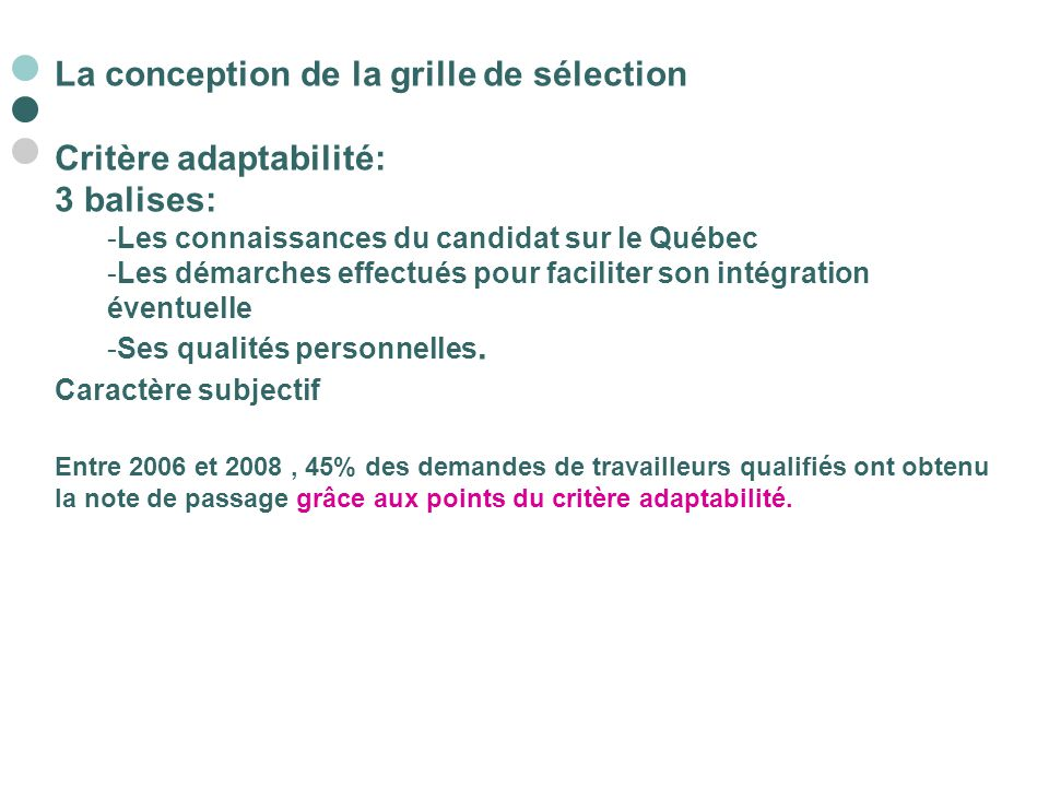 La conception de la grille de sélection Critère adaptabilité: