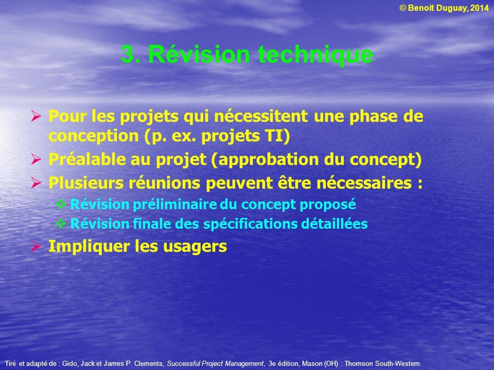 3. Révision technique Pour les projets qui nécessitent une phase de conception (p. ex. projets TI) Préalable au projet (approbation du concept)