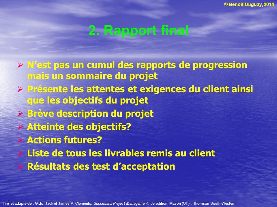 2. Rapport final N'est pas un cumul des rapports de progression mais un sommaire du projet.