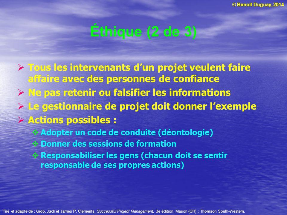 Éthique (2 de 3) Tous les intervenants d'un projet veulent faire affaire avec des personnes de confiance.