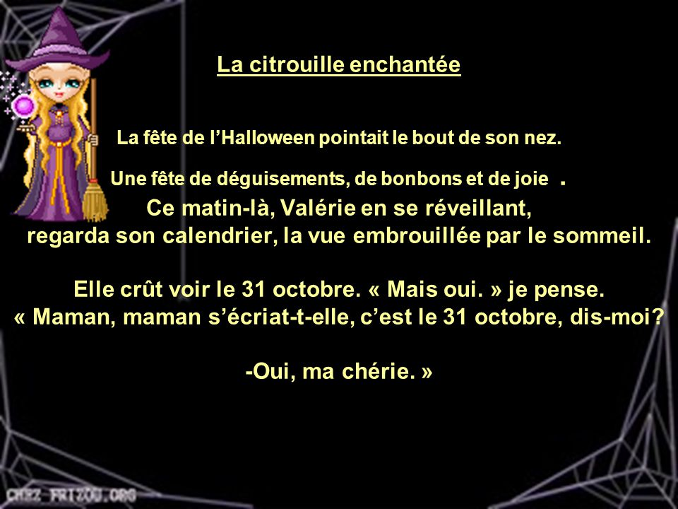 La citrouille enchantée La fête de l'Halloween pointait le bout de son nez.