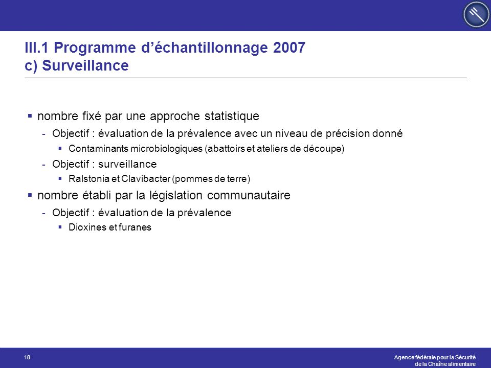 III.1 Programme d'échantillonnage 2007 c) Surveillance