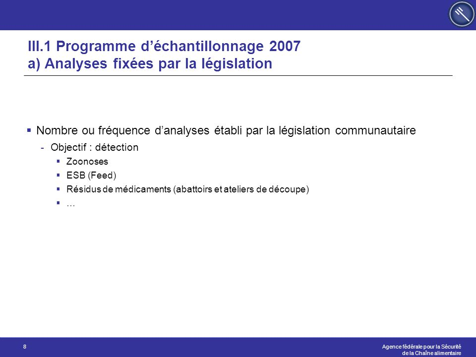 III.1 Programme d'échantillonnage 2007 a) Analyses fixées par la législation