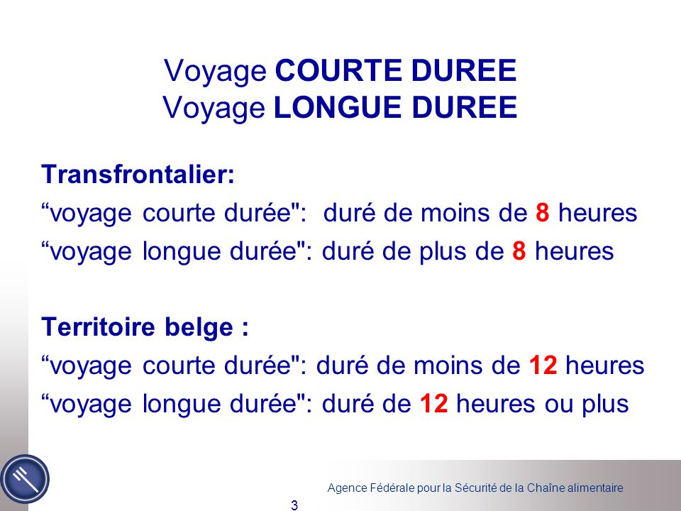 Voyage COURTE DUREE Voyage LONGUE DUREE
