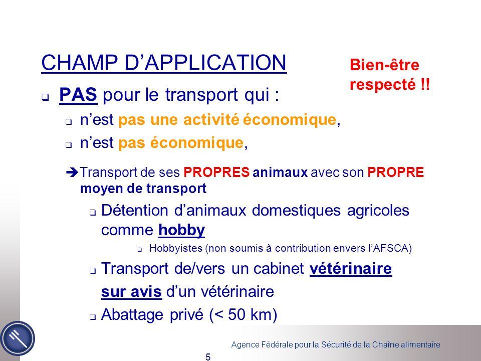 CHAMP D'APPLICATION PAS pour le transport qui : Bien-être respecté !!