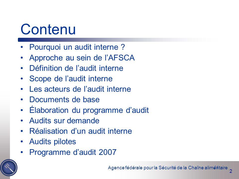 Contenu Pourquoi un audit interne Approche au sein de l'AFSCA