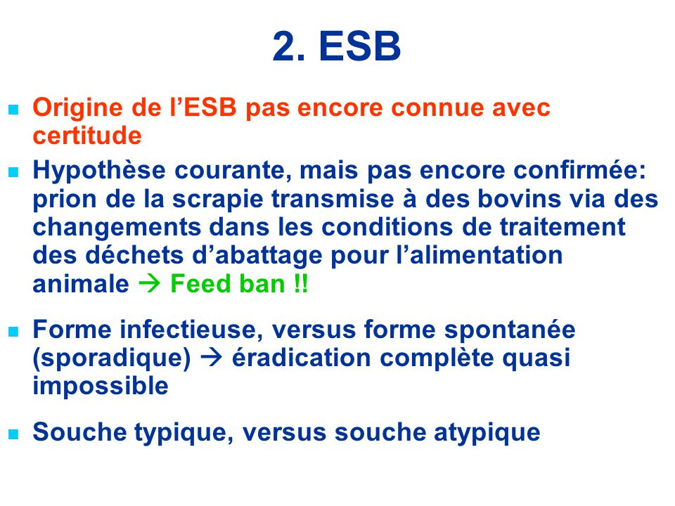 2. ESB Origine de l'ESB pas encore connue avec certitude