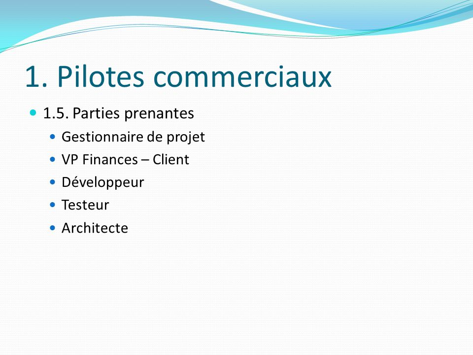 1. Pilotes commerciaux 1.5. Parties prenantes Gestionnaire de projet