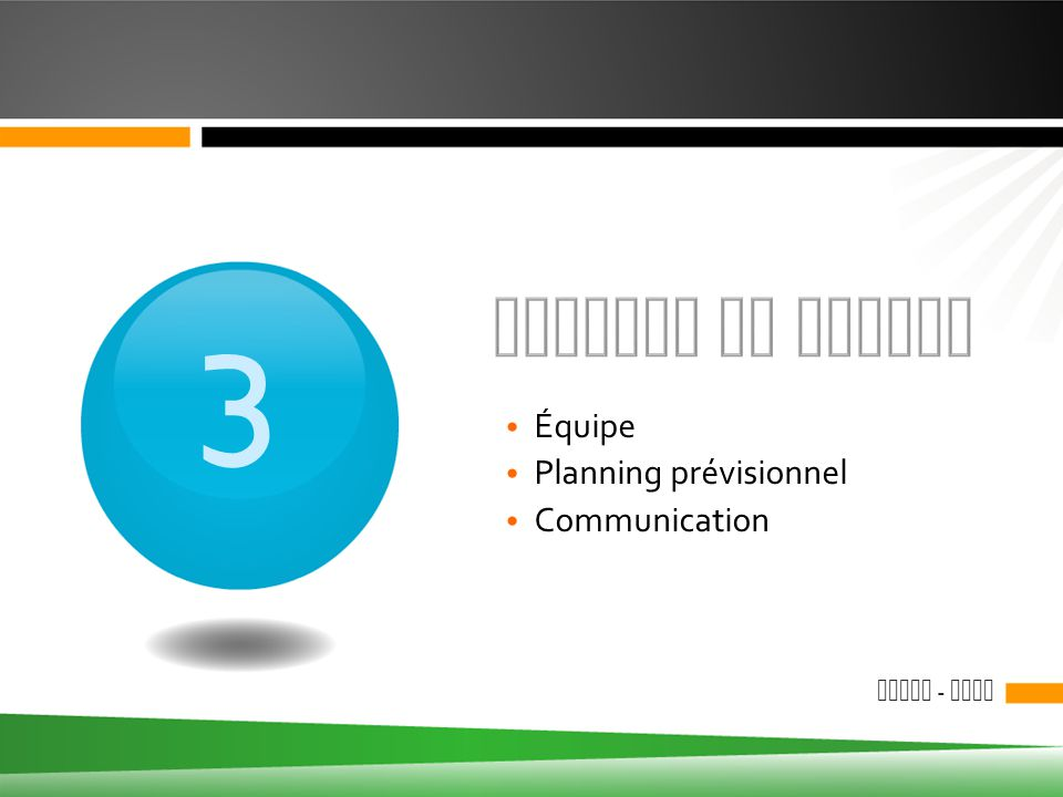 Gestion de projet 3 Équipe Planning prévisionnel Communication O