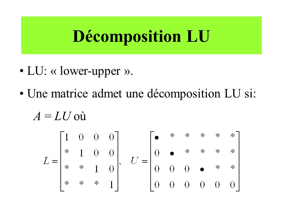 Décomposition LU LU: « lower-upper ».