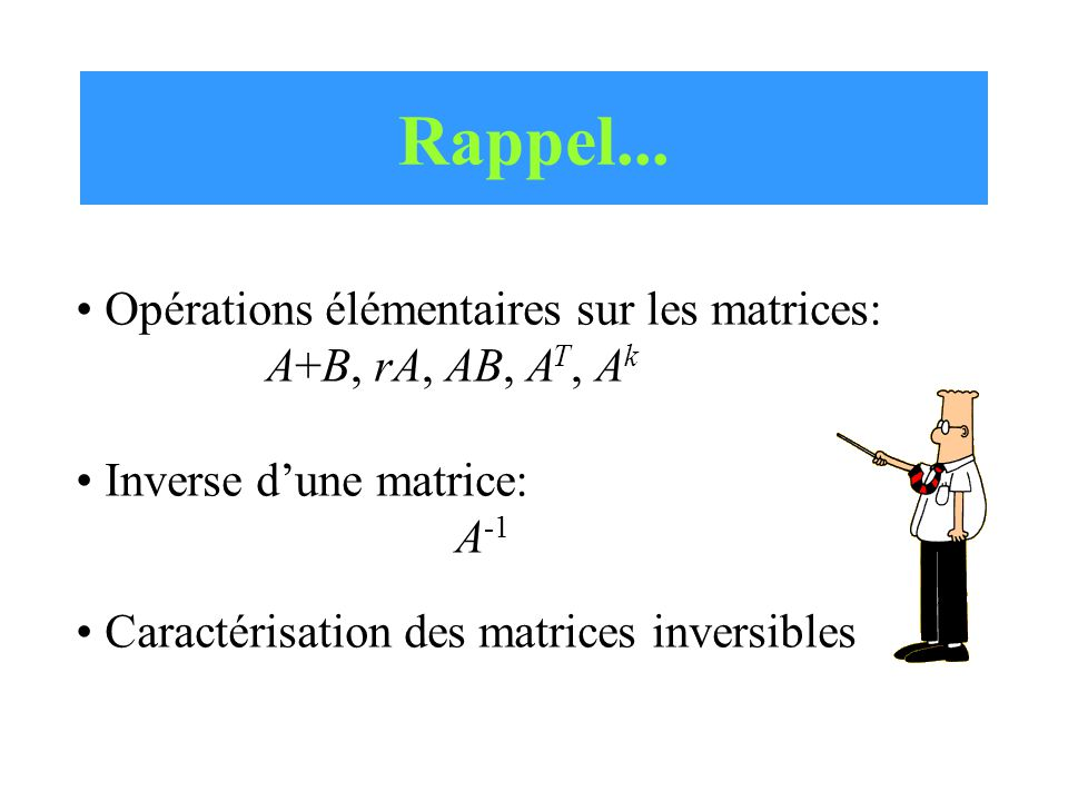 Rappel... Opérations élémentaires sur les matrices: