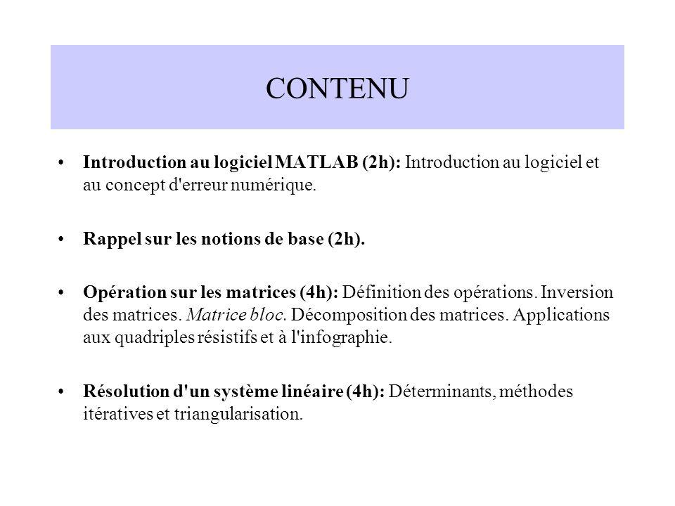 CONTENU Introduction au logiciel MATLAB (2h): Introduction au logiciel et au concept d erreur numérique.