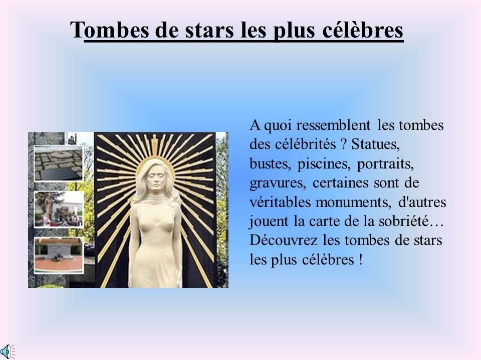 Tombes de stars les plus célèbres