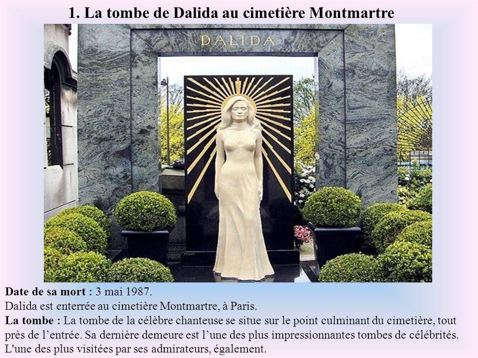 1. La tombe de Dalida au cimetière Montmartre