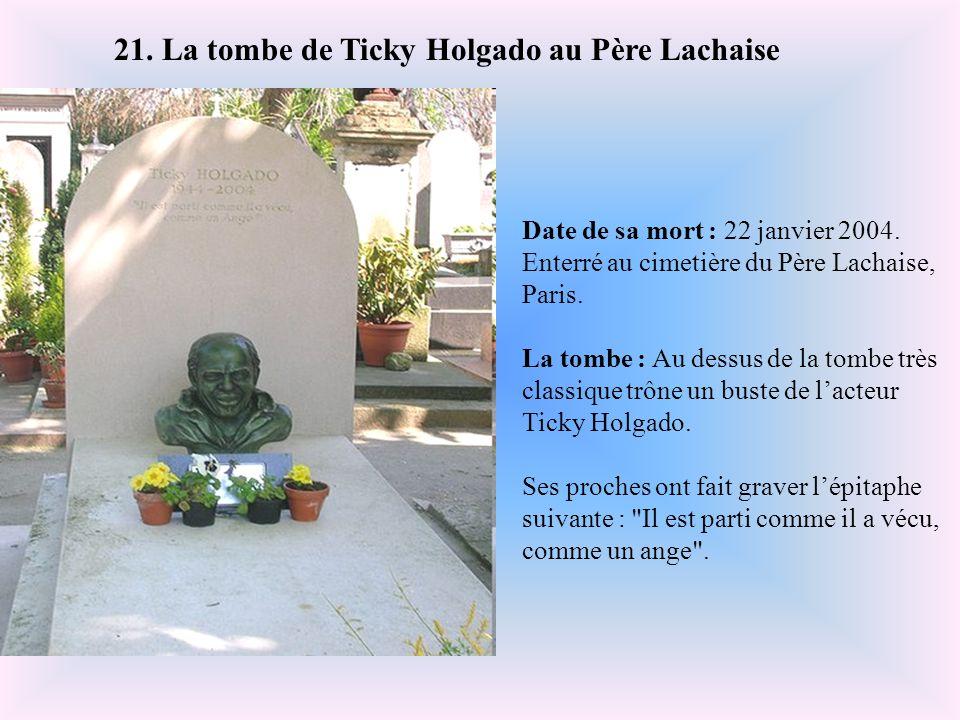 21. La tombe de Ticky Holgado au Père Lachaise