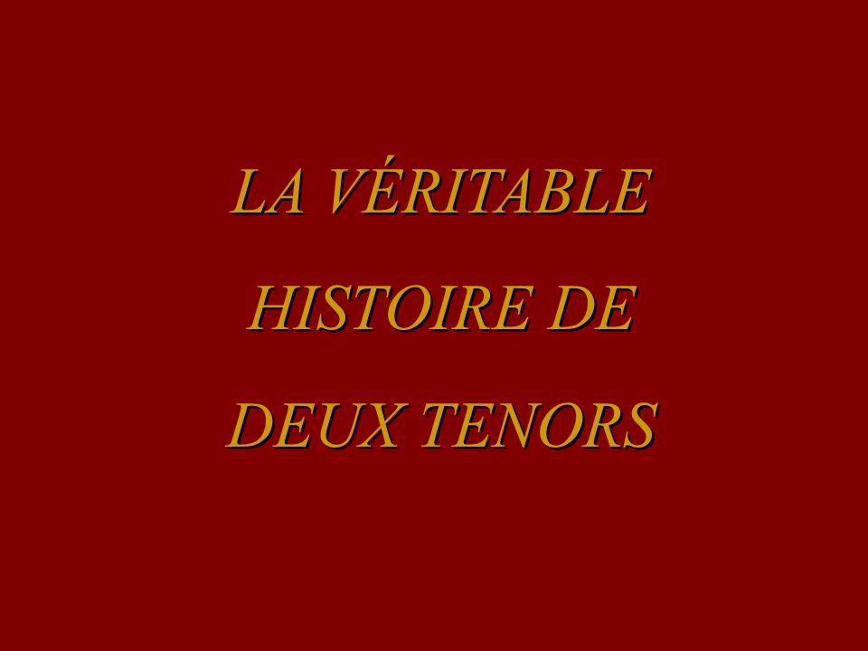 LA VÉRITABLE HISTOIRE DE DEUX TENORS