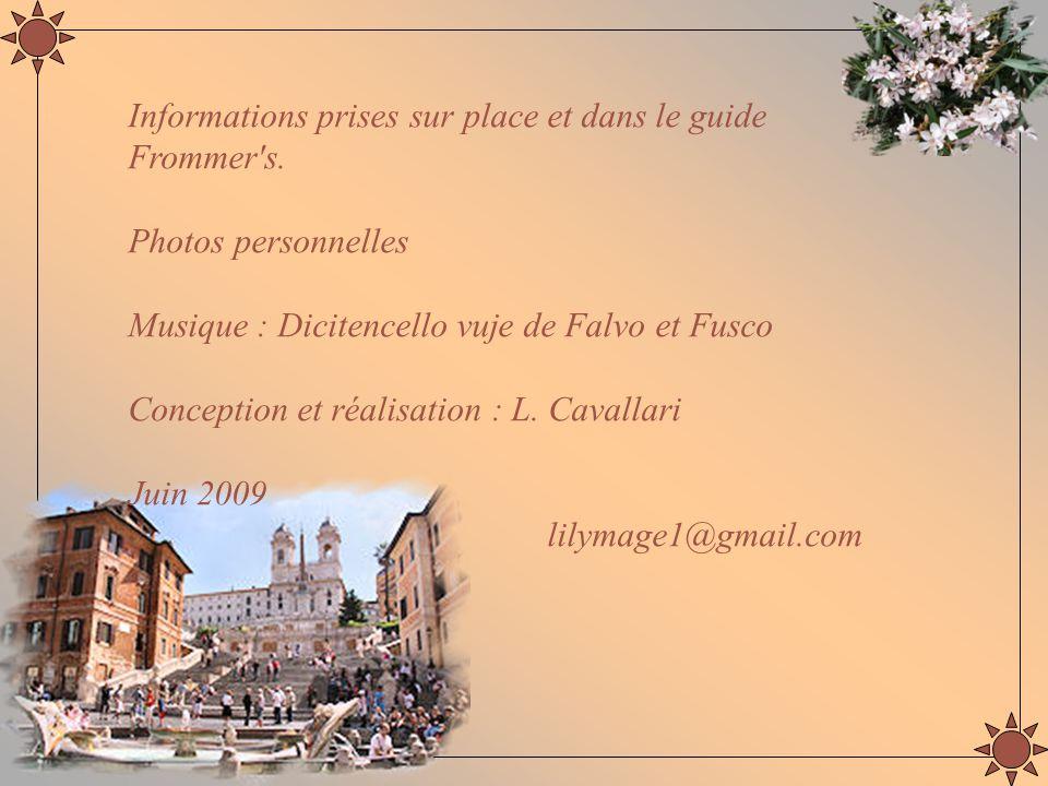 Informations prises sur place et dans le guide Frommer s.