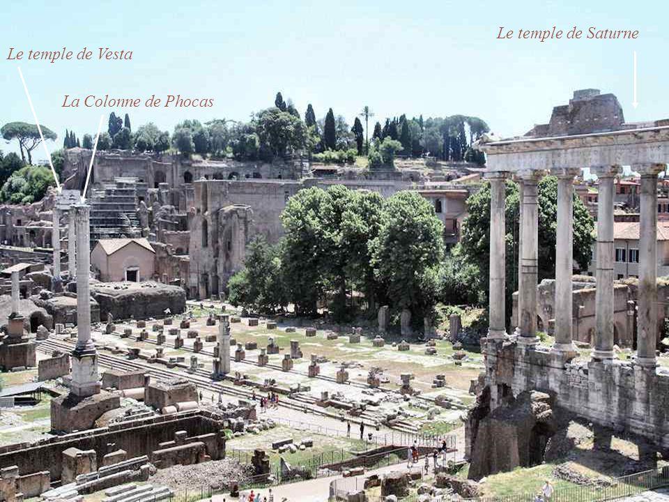 Le temple de Saturne Le temple de Vesta La Colonne de Phocas