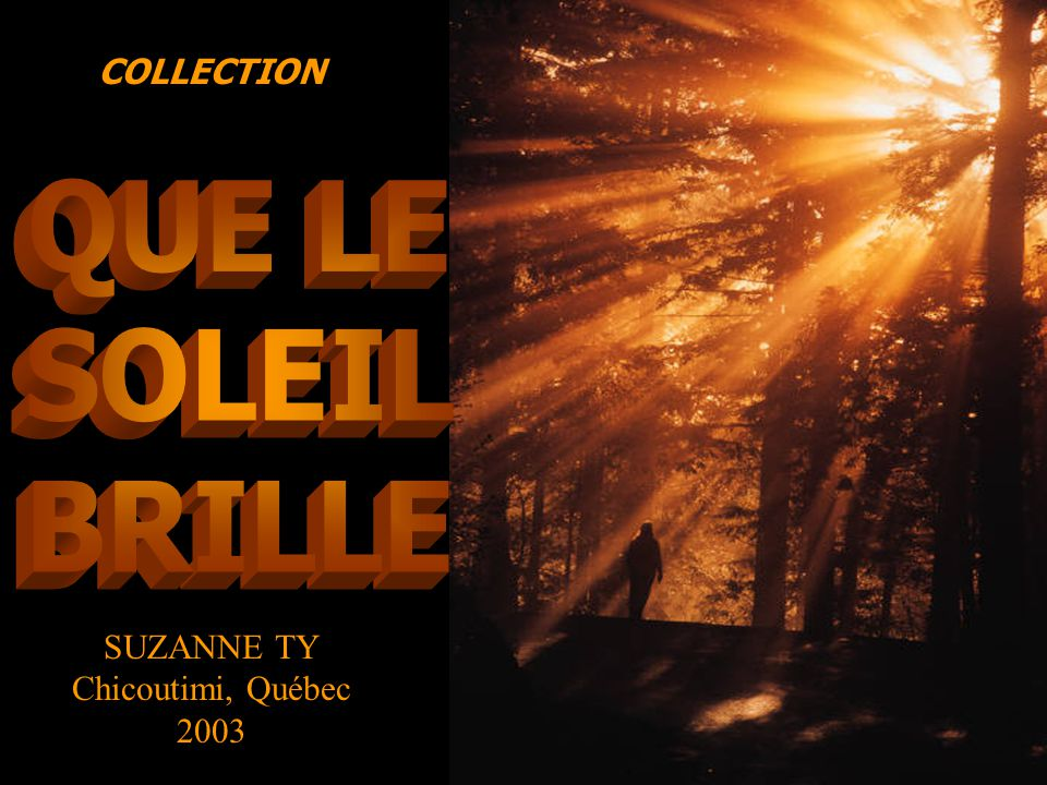 COLLECTION QUE LE SOLEIL BRILLE SUZANNE TY Chicoutimi, Québec 2003