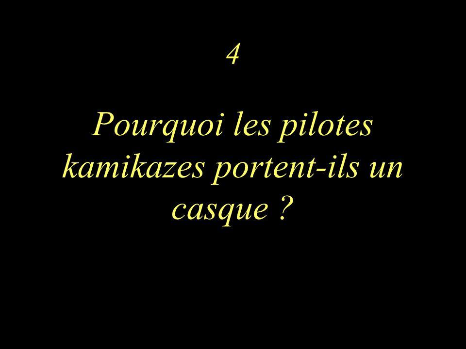 4 Pourquoi les pilotes kamikazes portent-ils un casque