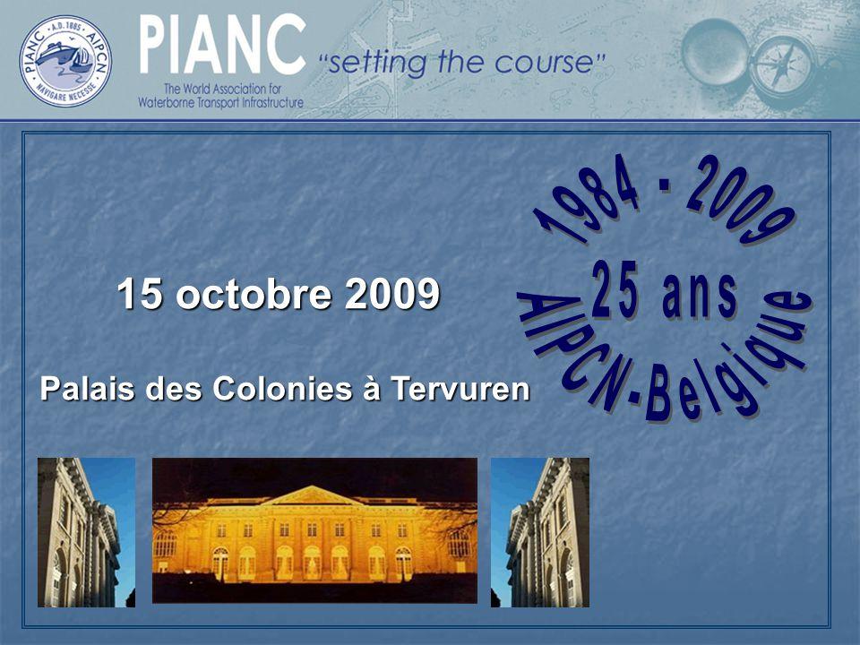 15 octobre 2009 Palais des Colonies à Tervuren 1984 - 2009 25 ans