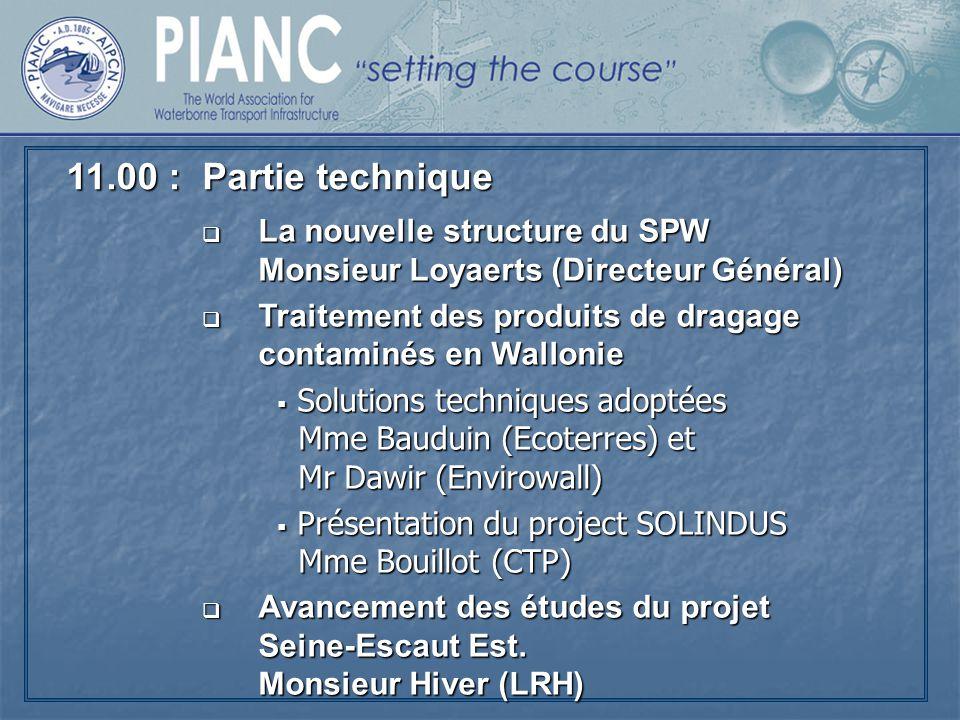11.00 : Partie technique. La nouvelle structure du SPW Monsieur Loyaerts (Directeur Général)