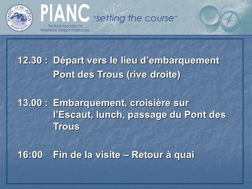 12.30 : Départ vers le lieu d'embarquement. Pont des Trous (rive droite) 13.00 :
