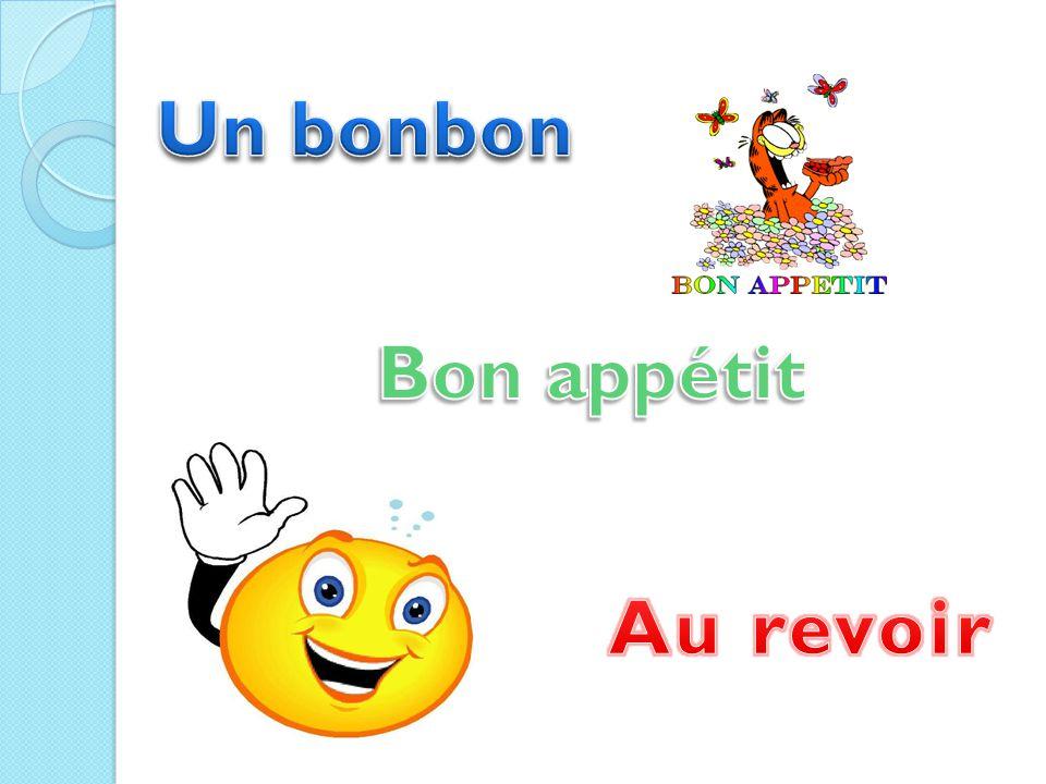 Un bonbon Bon appétit Au revoir