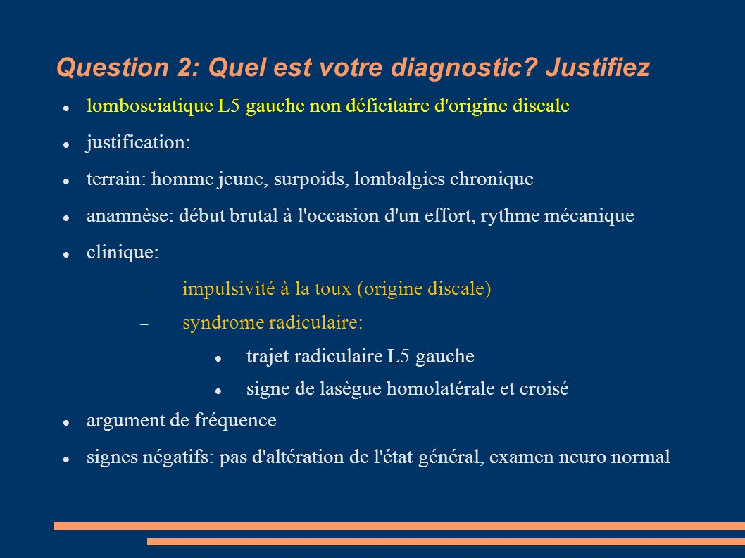 Question 2: Quel est votre diagnostic Justifiez