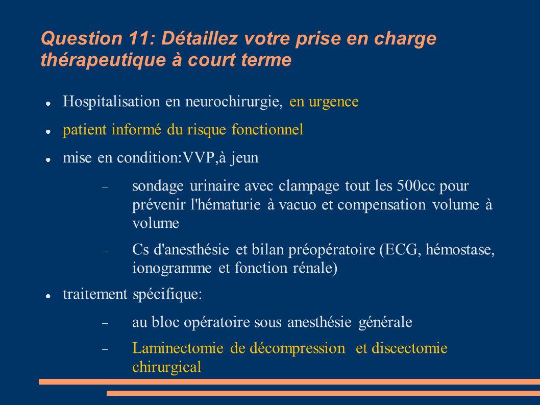 Question 11: Détaillez votre prise en charge thérapeutique à court terme