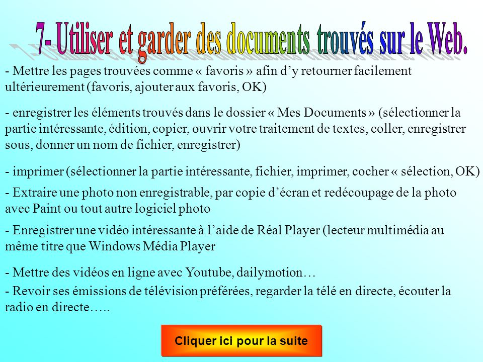7- Utiliser et garder des documents trouvés sur le Web.