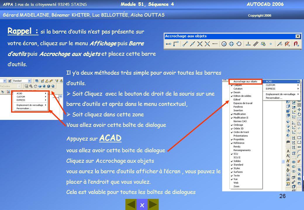 Rappel : si la barre d'outils n'est pas présente sur votre écran, cliquez sur le menu Affichage puis Barre d'outils puis Accrochage aux objets et placez cette barre d'outils.