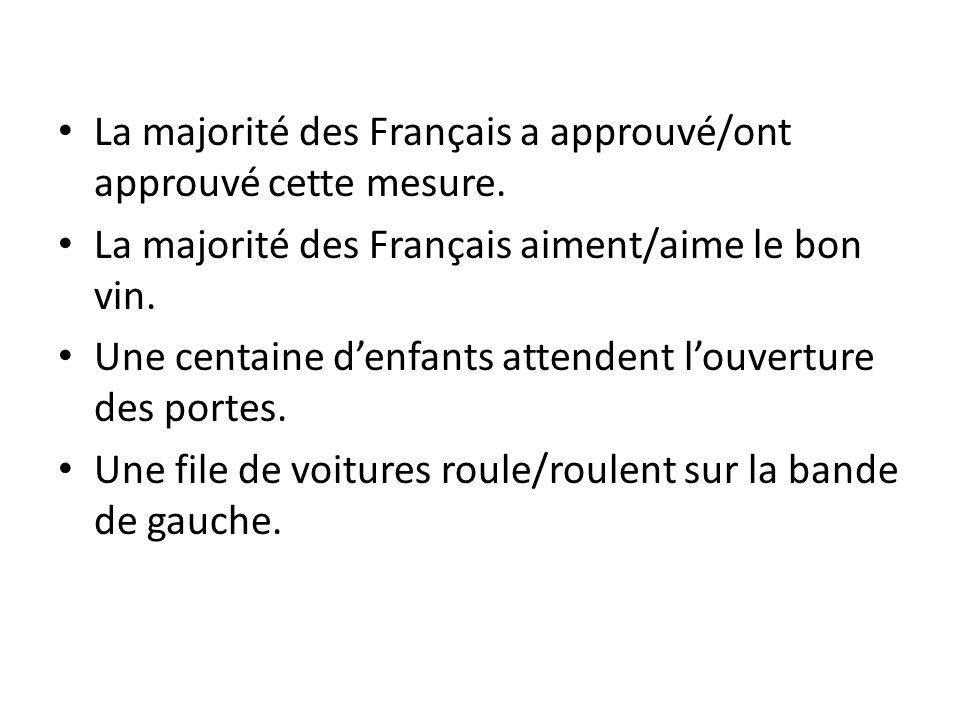 La majorité des Français a approuvé/ont approuvé cette mesure.