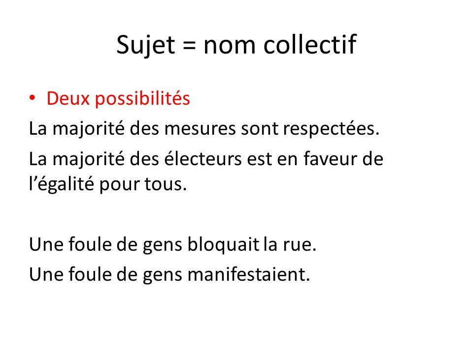 Sujet = nom collectif Deux possibilités