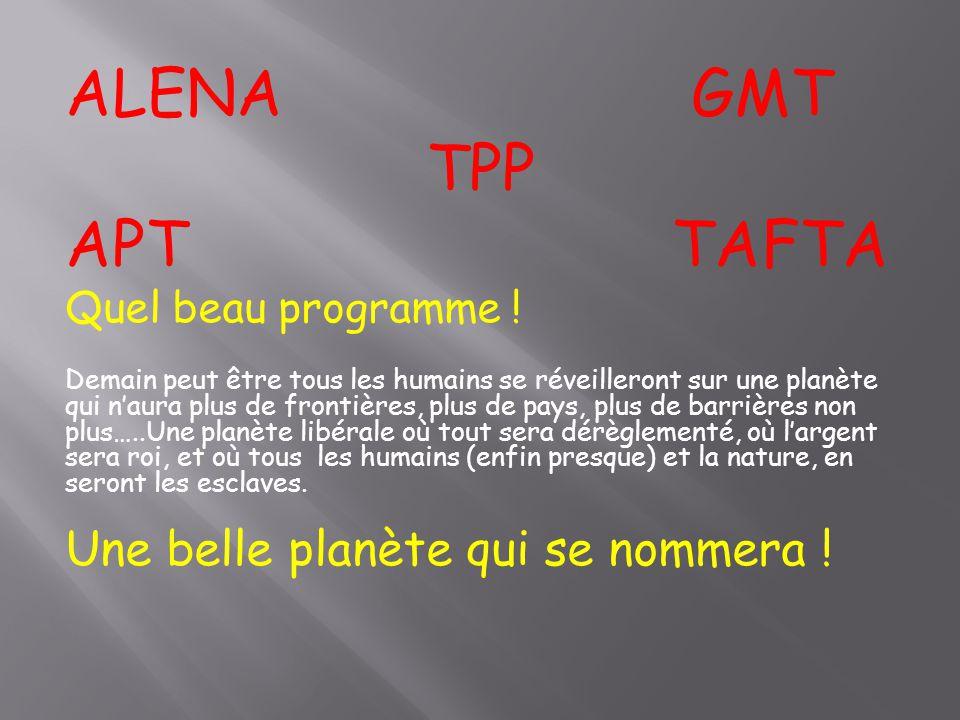 ALENA GMT TPP APT TAFTA Une belle planète qui se nommera !