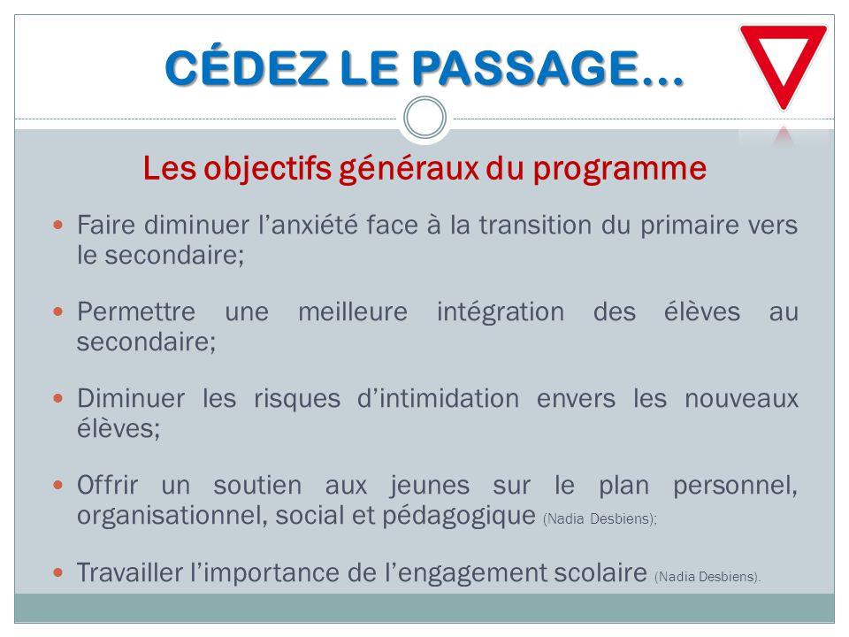 CÉDEZ LE PASSAGE… Les objectifs généraux du programme