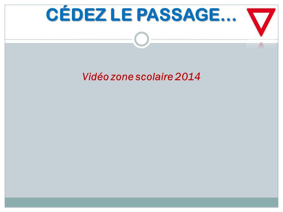 CÉDEZ LE PASSAGE… Vidéo zone scolaire 2014