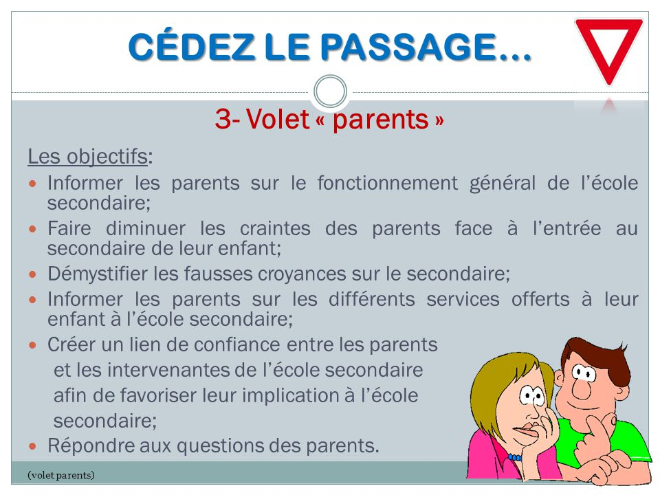 CÉDEZ LE PASSAGE… 3- Volet « parents »
