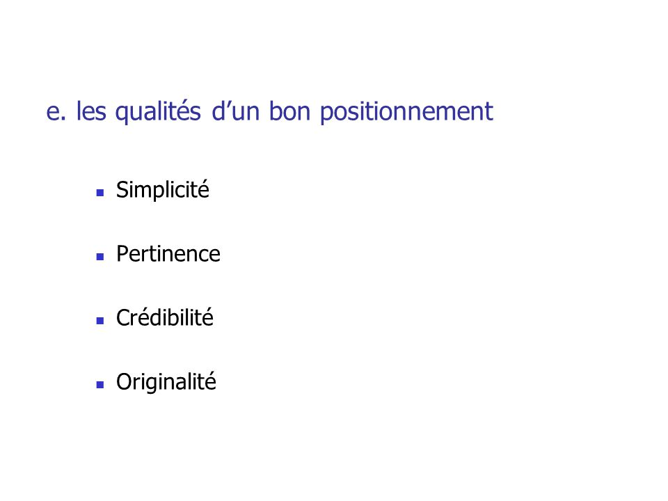 e. les qualités d'un bon positionnement