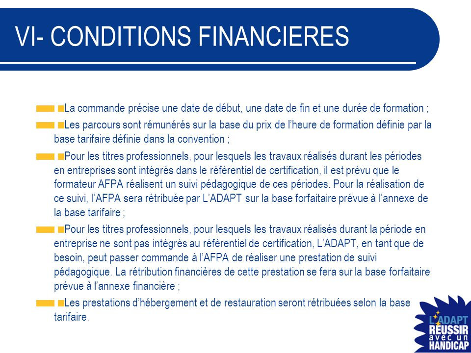 VI- CONDITIONS FINANCIERES