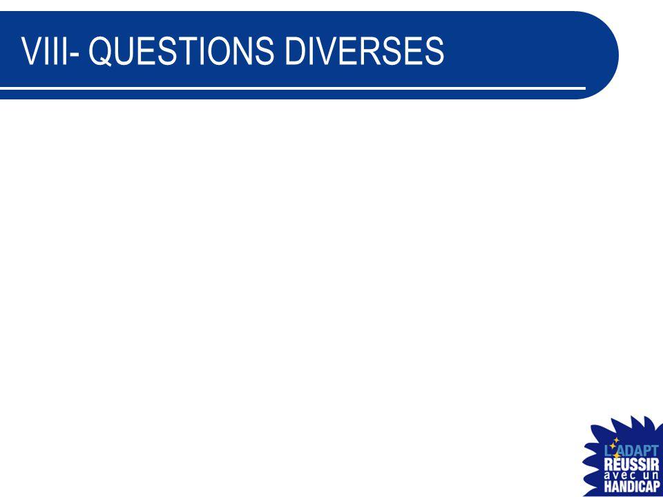 VIII- QUESTIONS DIVERSES