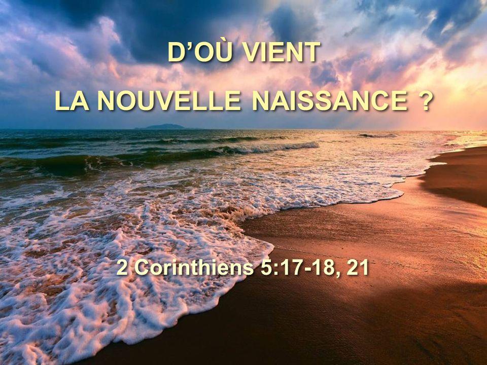D'OÙ VIENT LA NOUVELLE NAISSANCE