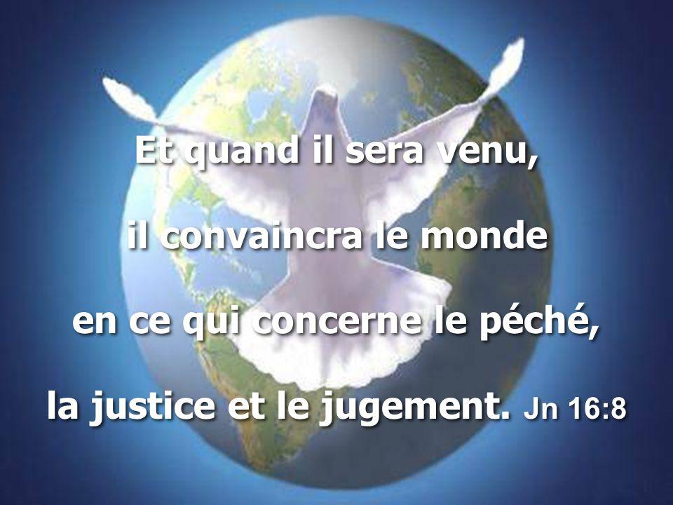 en ce qui concerne le péché, la justice et le jugement. Jn 16:8