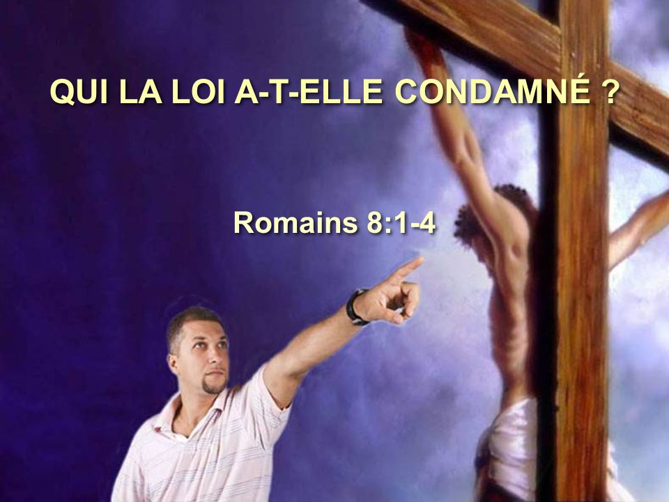 QUI LA LOI A-T-ELLE CONDAMNÉ
