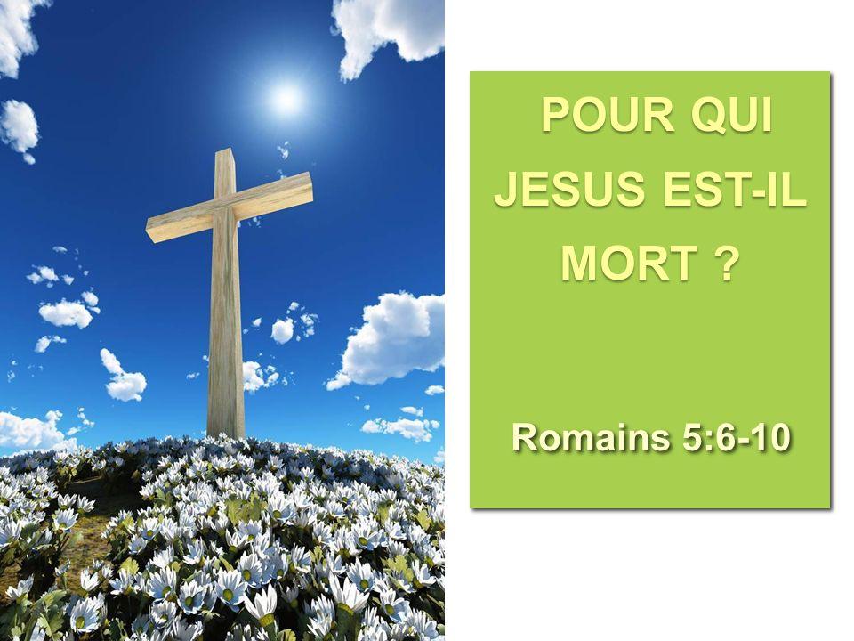 POUR QUI JESUS EST-IL MORT