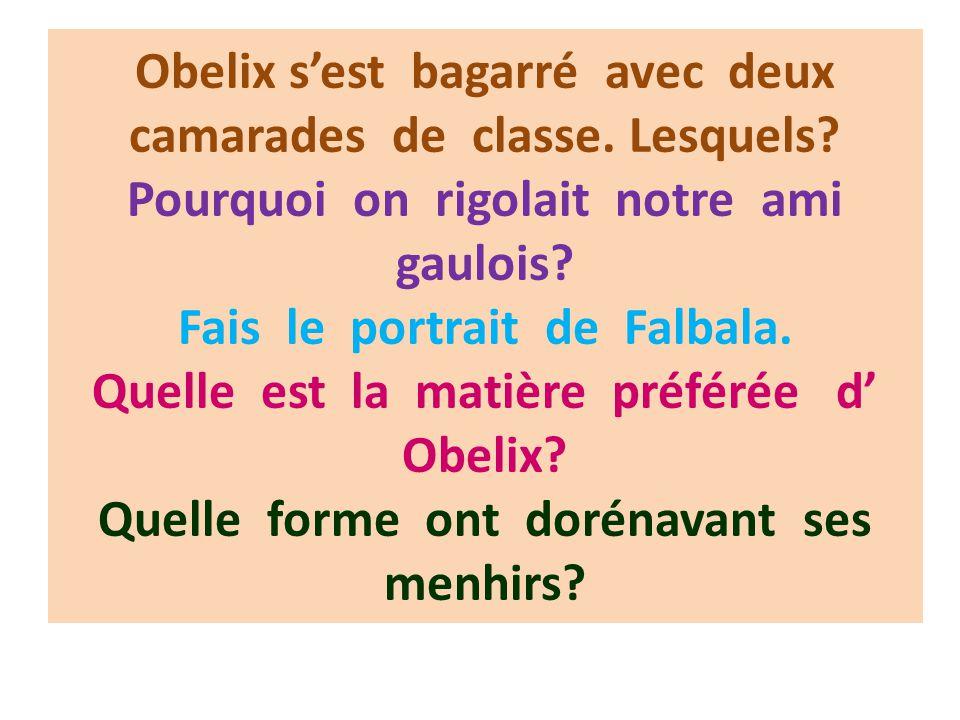 Obelix s'est bagarré avec deux camarades de classe. Lesquels