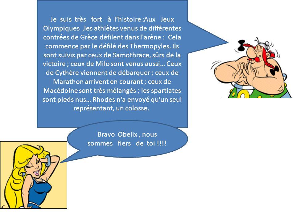 Bravo Obelix , nous sommes fiers de toi !!!!