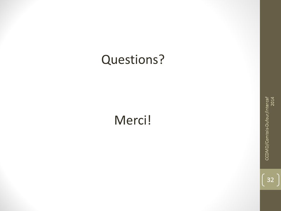 Questions Merci! CCDMD/Comtois-Dufour/Intercaf 2014