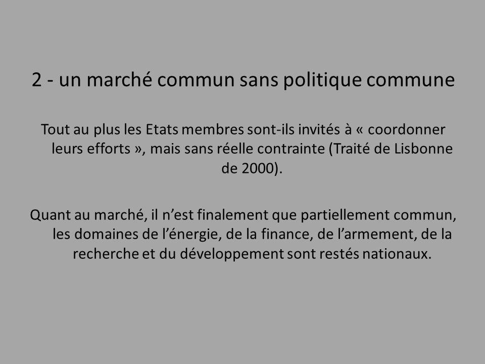 2 - un marché commun sans politique commune